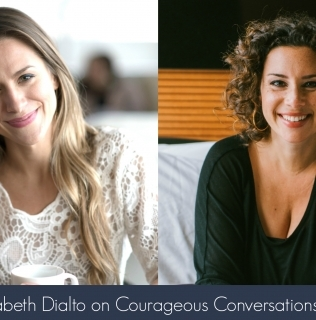 Episode 12- Elizabeth Dialto on Courageous Conversations and Apologies