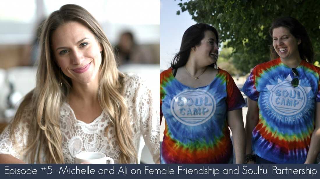 Episode 5–Michelle and Ali on Female Friendship and Soulful Partnership