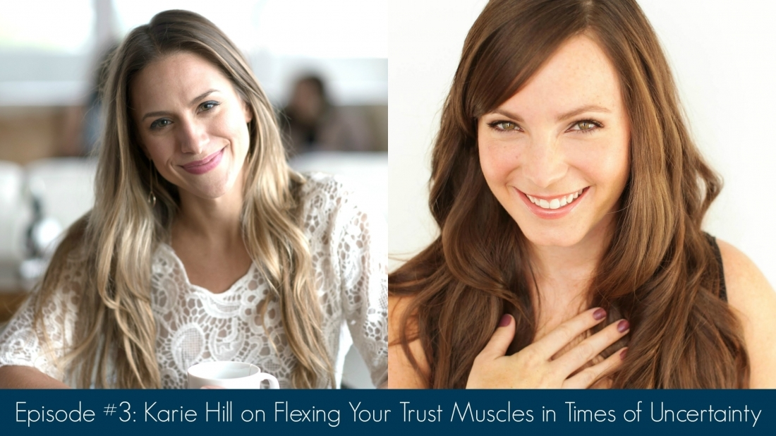 Episode 3- Karie Gray on Flexing Your Trust Muscles in Times of Uncertainty