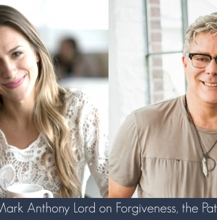 Episode 13- Mark Anthony Lord on Forgiveness, the Path to Freedom